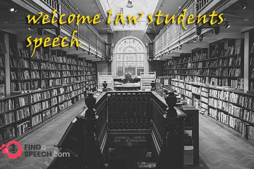 Welcome law Students Speech