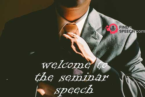 Welcome to the Seminar Speech